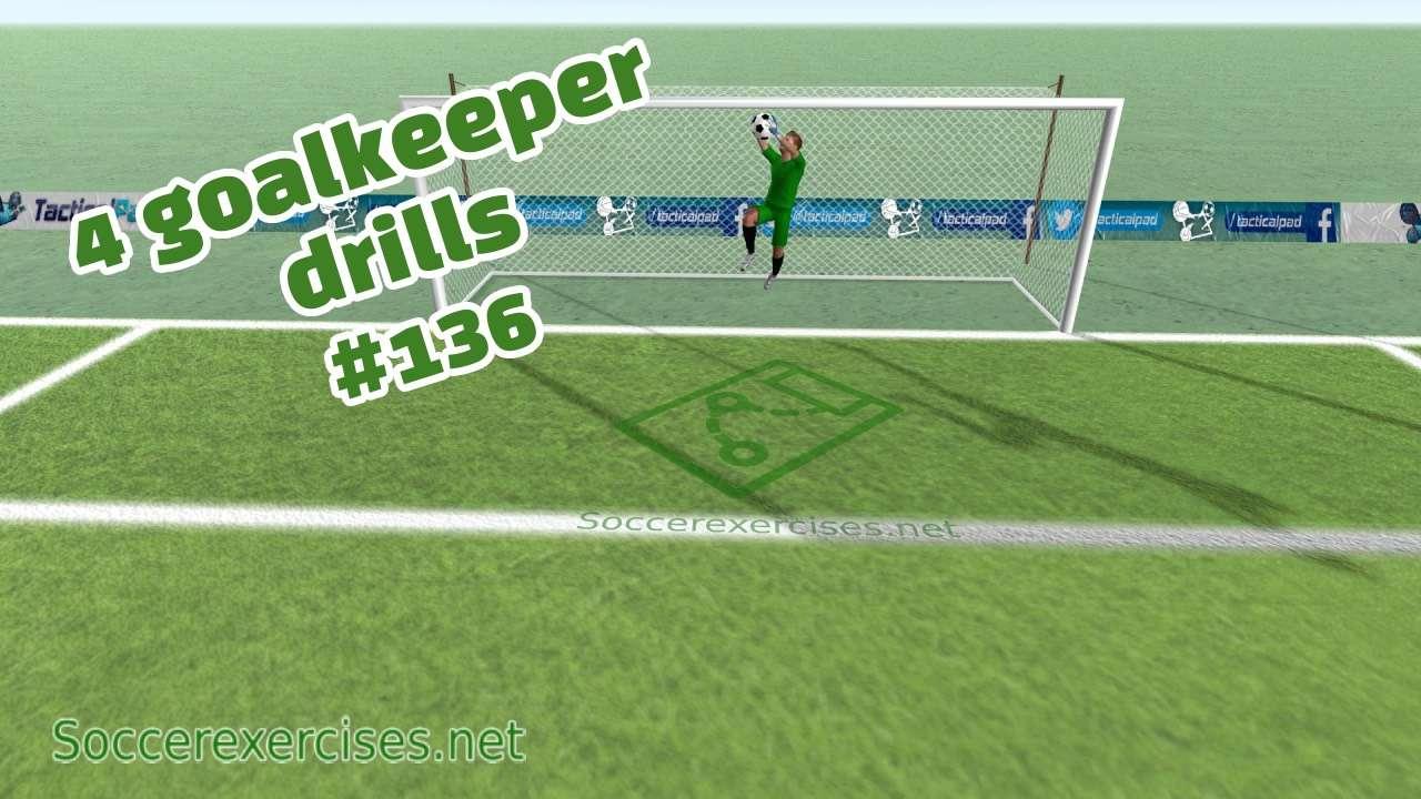 #136 4 goalkeeper drills