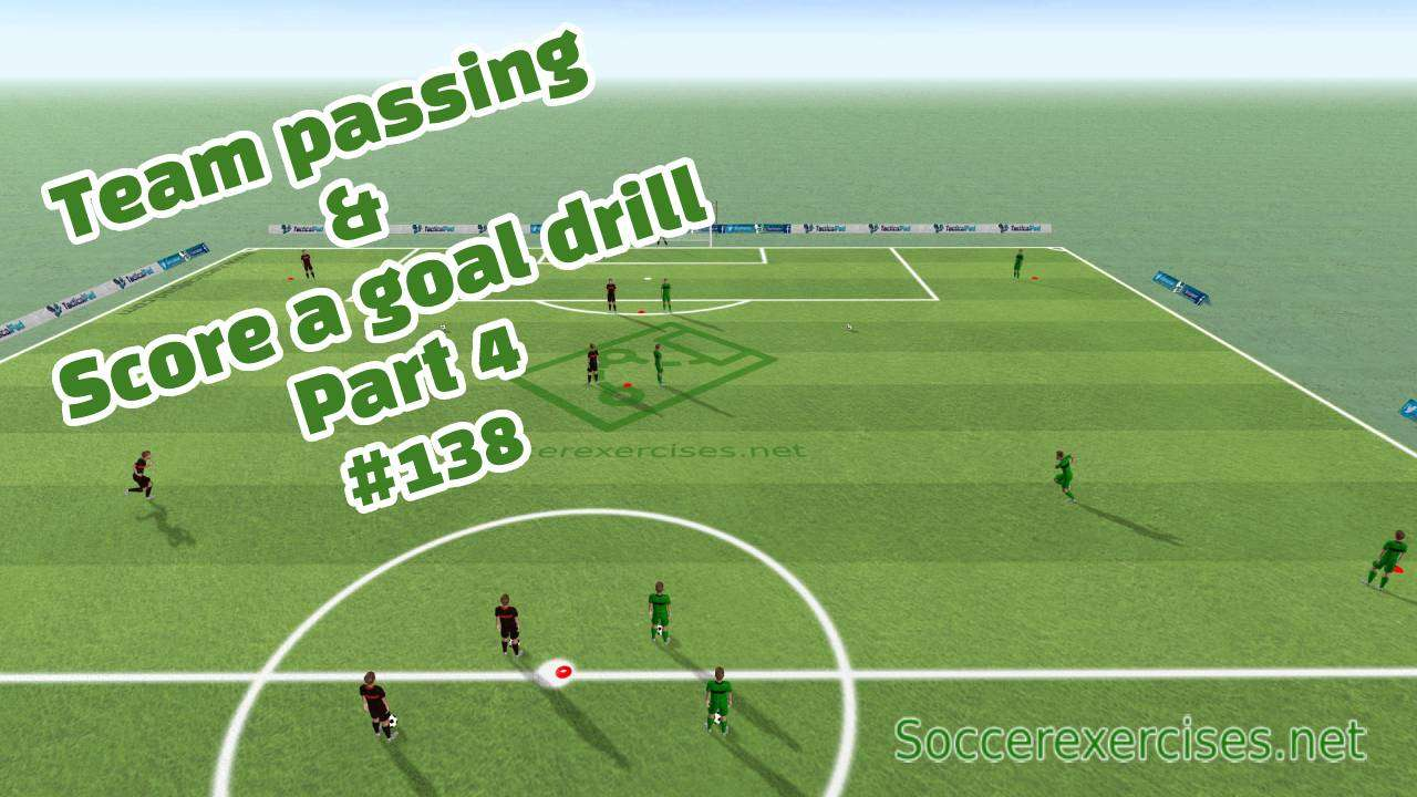 #138 Team passing and score a goal drill – part 4
